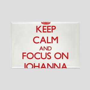 Keep Calm and focus on Johanna Magnets