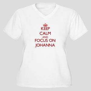 Keep Calm and focus on Johanna Plus Size T-Shirt