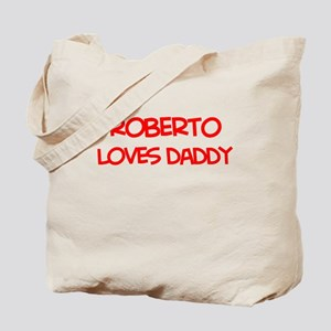 Roberto Loves Daddy Tote Bag