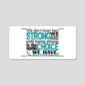 Cervical Cancer HowStrongWe Aluminum License Plate