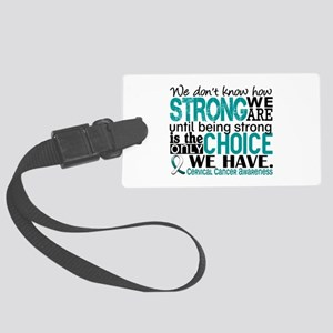 Cervical Cancer HowStrongWeAre Large Luggage Tag