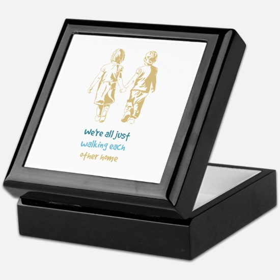 Were All Just Walking Each Other Home Keepsake Box