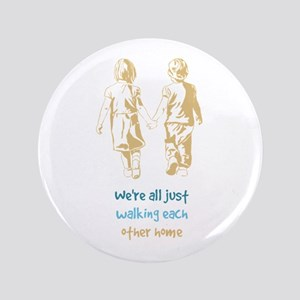 """Were All Just Walking Each Other Home 3.5"""" Bu"""