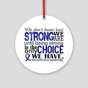 Syringomyelia how Strong We Are Ornament (Round)