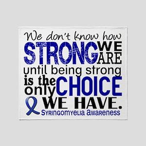 Syringomyelia how Strong We Are Throw Blanket