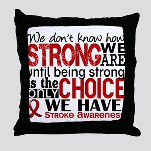Stroke How Strong We Are Throw Pillow