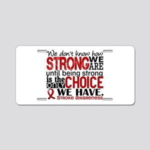 Stroke How Strong We Are Aluminum License Plate