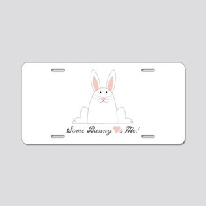 Some Bunny Loves Me! Aluminum License Plate