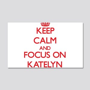 Keep Calm and focus on Katelyn Wall Decal