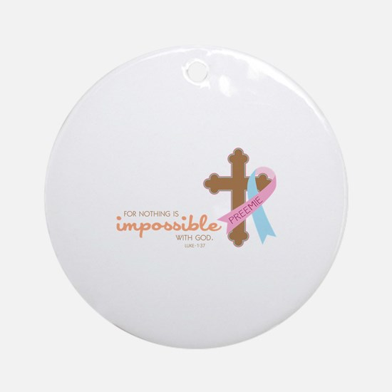 Nothing Is Impossible with God Ornament (Round)