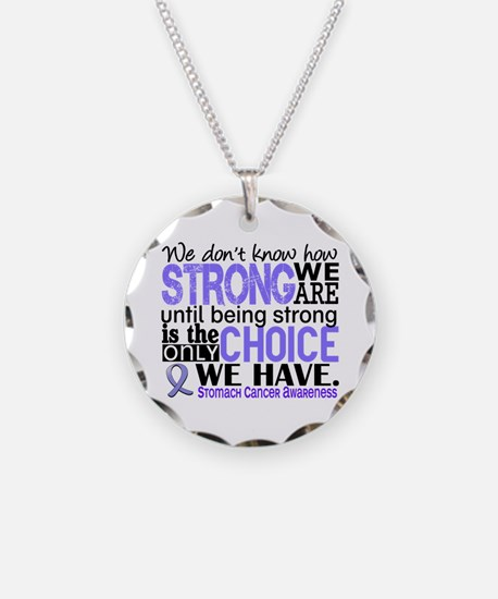 Stomach Cancer HowStrongWeAr Necklace
