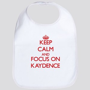 Keep Calm and focus on Kaydence Bib