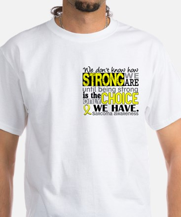 Sarcoma How Strong We Are White T-Shirt