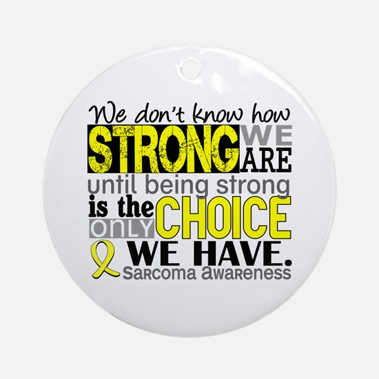 Sarcoma How Strong We Are Ornament (Round)