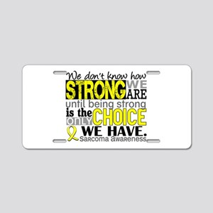 Sarcoma How Strong We Are Aluminum License Plate