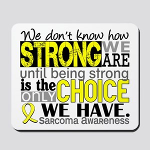Sarcoma How Strong We Are Mousepad