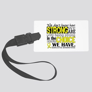 Sarcoma How Strong We Are Large Luggage Tag