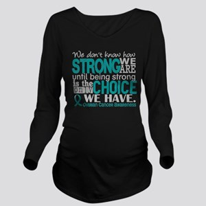 Ovarian Cancer HowSt Long Sleeve Maternity T-Shirt