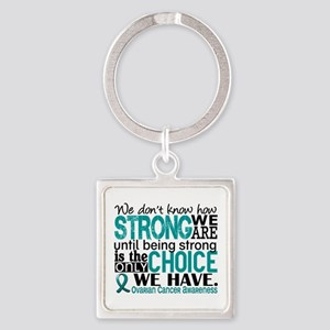 Ovarian Cancer HowStrongWeAre Square Keychain