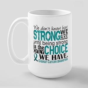 Ovarian Cancer HowStrongWeAre Large Mug