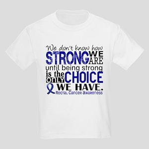 Rectal Cancer HowStrongWeAre Kids Light T-Shirt