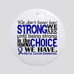 Rectal Cancer HowStrongWeAre Ornament (Round)