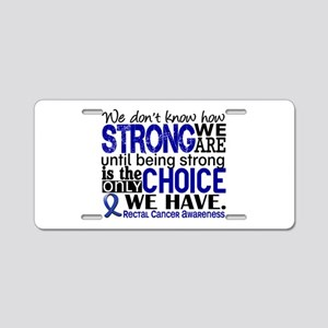 Rectal Cancer HowStrongWeAr Aluminum License Plate