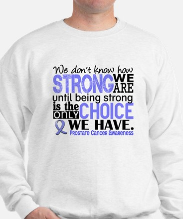 Prostate Cancer HowStrongWeAre Sweatshirt