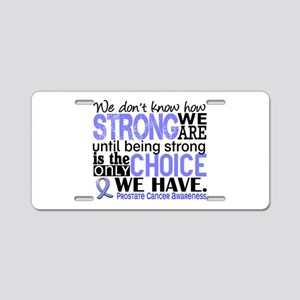 Prostate Cancer HowStrongWe Aluminum License Plate