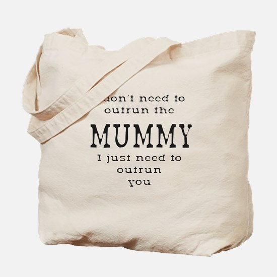 Outrun The Mummy 1 Tote Bag