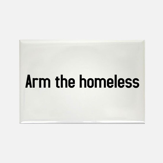 arm the homeless Rectangle Magnet