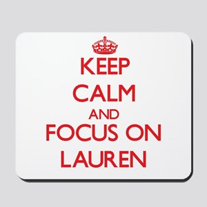 Keep Calm and focus on Lauren Mousepad