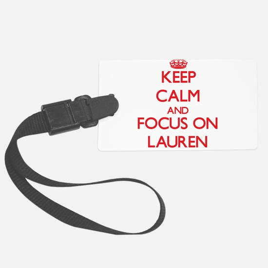 Keep Calm and focus on Lauren Luggage Tag