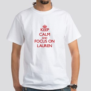 Keep Calm and focus on Lauren T-Shirt