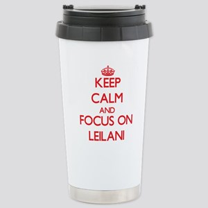 Keep Calm and focus on Leilani Travel Mug