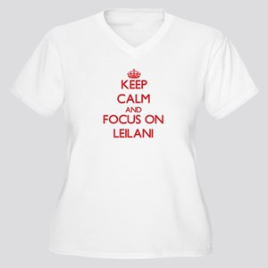 Keep Calm and focus on Leilani Plus Size T-Shirt
