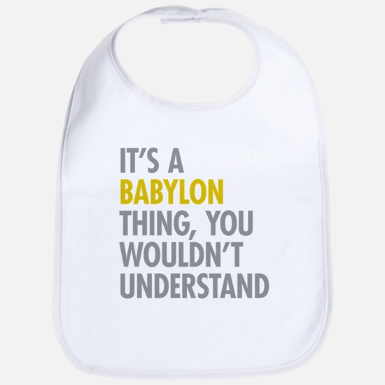 Its A Babylon Thing Bib
