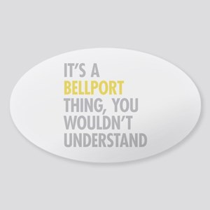 Its A Bellport Thing Sticker (Oval)
