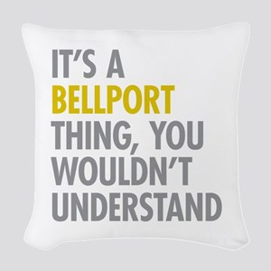 Its A Bellport Thing Woven Throw Pillow