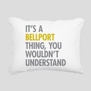 Its A Bellport Thing Rectangular Canvas Pillow