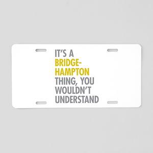 Its A Bridgehampton Thing Aluminum License Plate