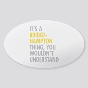 Its A Bridgehampton Thing Sticker (Oval)