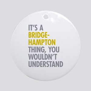 Its A Bridgehampton Thing Ornament (Round)