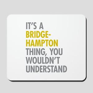 Its A Bridgehampton Thing Mousepad