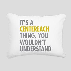 Its A Centereach Thing Rectangular Canvas Pillow