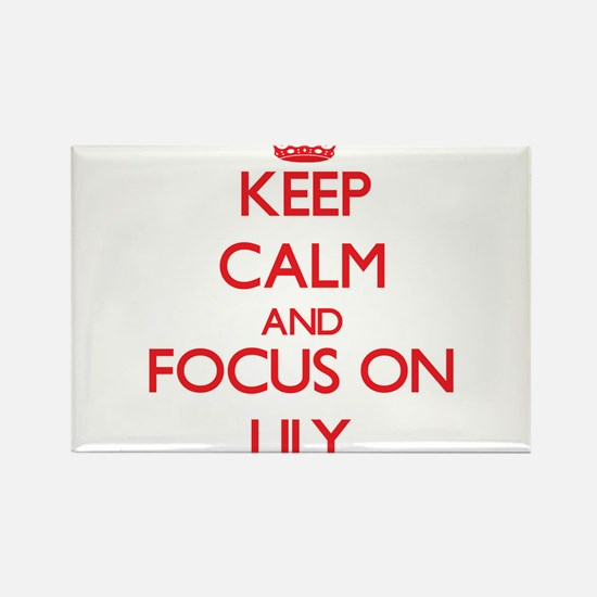 Keep Calm and focus on Lily Magnets