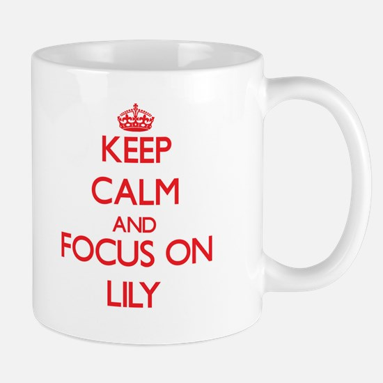 Keep Calm and focus on Lily Mugs