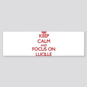 Keep Calm and focus on Lucille Bumper Sticker