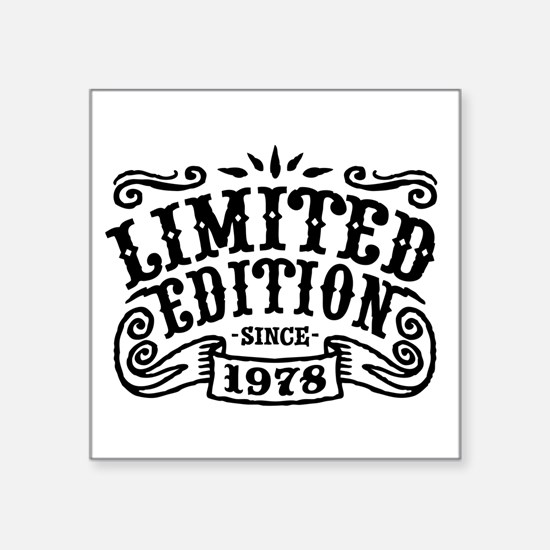 "Limited Edition Since 1978 Square Sticker 3"" x 3"""