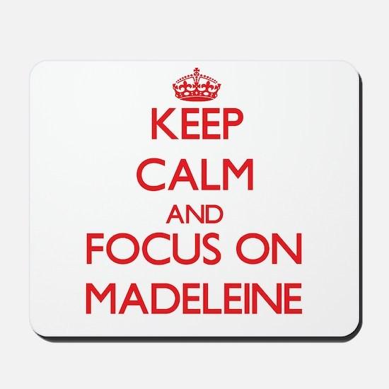 Keep Calm and focus on Madeleine Mousepad